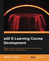 edX E-Learning Course Development Front Cover