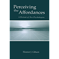 Perceiving the Affordances: A Portrait of Two Psychologists (English Edition)