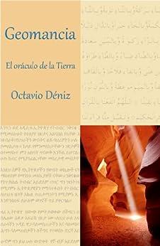 Geomancia. El oráculo de la Tierra (Spanish Edition) by [Deniz, Octavio]