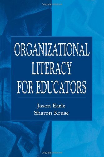 Organizational Literacy for Educators (Topics in Educational Leadership) by Earle, Jason; Kruse, Sharon D. published by Lawrence Erlbaum Associates Publishers Paperback