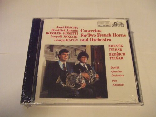 Josef Reicha - Concerto in E flat for Two French Horns & Orch op 5; Rosetti - Concerto in E flat No 5 for 2 French Horns & Orch; Leopold Mozart - Concerto in E flat; Haydn? - Concerto in E flat (Supra