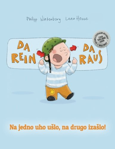 Da rein, da raus! Ovde, tamo!: Kinderbuch Deutsch-Bosnisch (bilingual/zweisprachig)