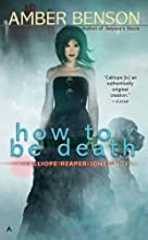 How to be Death (A Calliope Reaper-Jones Novel)