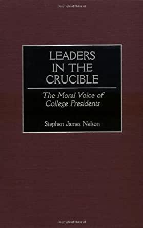 leadership and morality in the crucible essay Crucible essay 6th period the  character for leadership: the role of personal cha and morality as well as links between behavioral self-regulation and character.