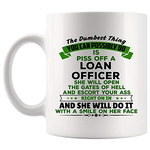 Women Piss Off Loan Officer Mug Best Coffee Cup Mugs Gift Smile On Face Girl Mom Mother Day | Loans Funny World Best Mortgage Loan Originators bank Gift Mom Dad