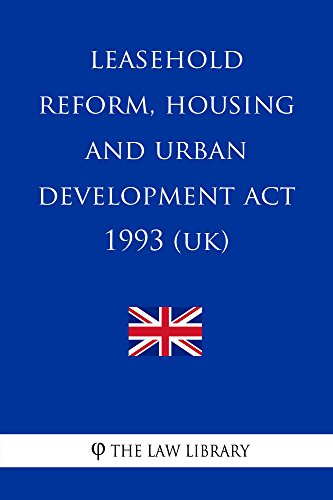 Leasehold Reform, Housing and Urban Development Act 1993 (Leasehold Reform Housing And Urban Development Act)