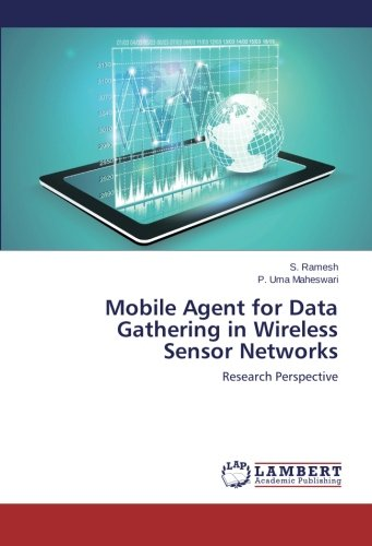 Download Mobile Agent for Data Gathering in Wireless Sensor Networks: Research Perspective PDF