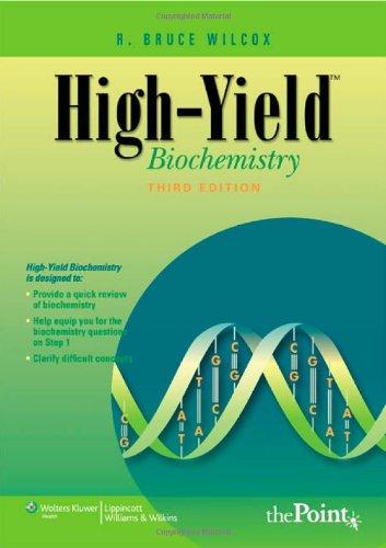 High-Yield Biochemistry (3rd 2009) [Wilcox]