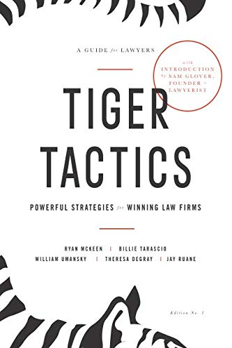 Tiger Tactics: Powerful Strategies for Winning Law Firms (Best Law Firm Marketing)