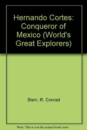 Hernando Cortes: Conqueror of Mexico (World's Great Explorers)
