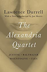 The Alexandria Quartet: Justine, Balthazar, Mountolive, and Clea