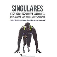 Singulares. Ética de las tecnologías emergentes en personas con diversidad funcional