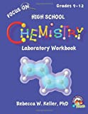 Focus on High School Chemistry Laboratory Workbook, Rebecca W. Keller, 1936114968