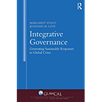 Integrative Governance: Generating Sustainable Responses to Global Crises (Global Law and Sustainable Development…