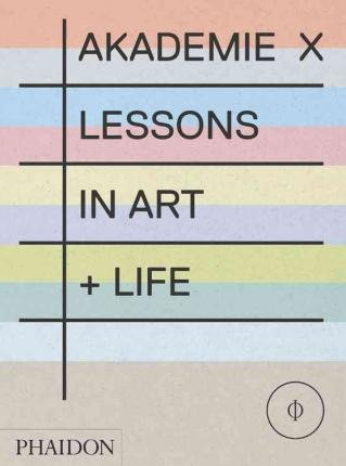 [(Akademie X: Lessons + Tutors in Art)] [Author: Lisa Gabrielle Mark] published on (February, 2015) PDF