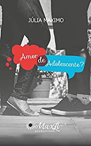 Amor de Adolescente? (Amor? Livro 1)
