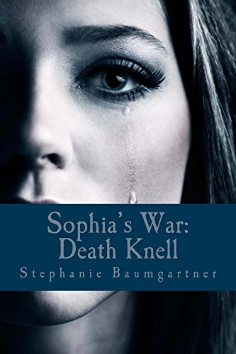 Sophias War: Death Knell by [Baumgartner, Stephanie]