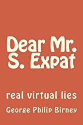 Dear Mr. S. Expat: real virtual lies