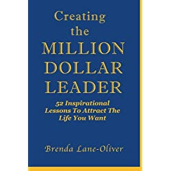 Creating the Million Dollar Leader: 52 Inspirational Lessons To Attract The Life You Want