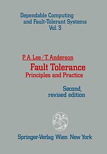Fault Tolerance: Principles and Practice (Dependable Computing and Fault-Tolerant Systems) (Principles Of Computer Organization And Assembly Language)