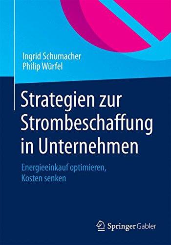 Strategien zur Strombeschaffung in Unternehmen: Energieeinkauf optimieren, Kosten senken (German Edition) pdf