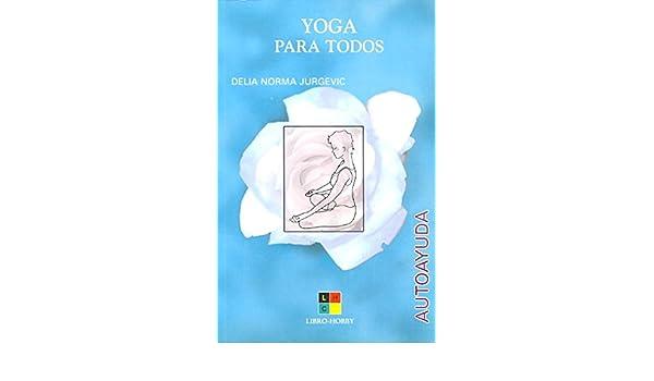 Yoga para todos (Autoayuda): Amazon.es: Delia Jurgevic: Libros