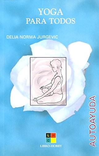 YOGA PARA TODOS: DELIA NORMA JURGEVIC: 9788495598912: Amazon ...