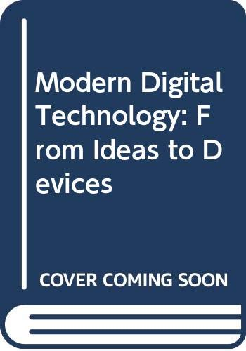 Modern Digital Technology: From Ideas to Devices by Allen Klinger