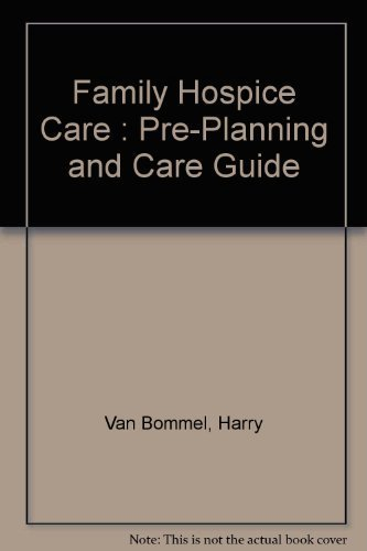 Family Hospice Care: Pre-Planning and Care Guide