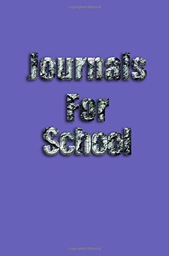 Journals For School: 6 x 9, 108 Lined Pages (diary, notebook, journal)