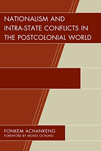Download Nationalism and Intra-State Conflicts in the Postcolonial World (Conflict and Security in the Developing World) Pdf