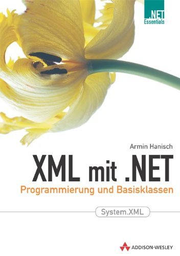 XML mit .NET Programmierung und Basisklassen (Programmer's Choice)