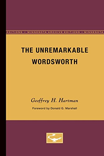 The Unremarkable Wordsworth (Theory and History of Literature)