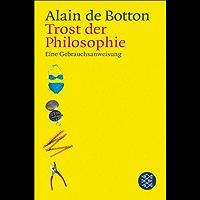 Trost der Philosophie: Eine Gebrauchsanweisung (German Edition)