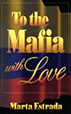 To the Mafia with Love, Marta Estrada, 1420864238