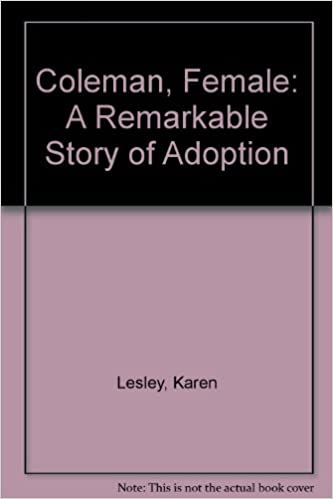 Coleman, Female: A Remarkable Story of Adoption