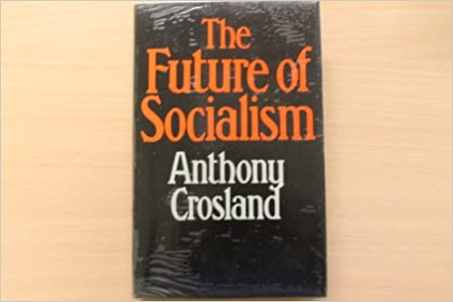 The Future of Socialism: Amazon.es: Anthony Crosland: Libros en idiomas extranjeros