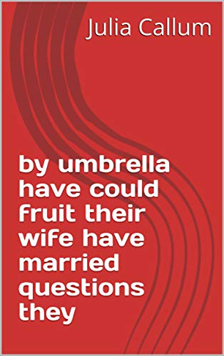 by umbrella have could fruit their wife have married questions they (Provencal Edition)