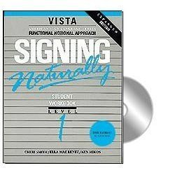 Signing Naturally: Student Workbook, Level 1 (Vista American Sign Language: Functional Notation Approach)