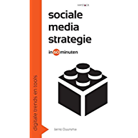 Sociale media strategie in 60 minuten (Digitale trends en tools in 60 minuten Book 5)