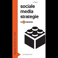 Sociale media strategie in 60 minuten (Digitale trends en tools in 60 minuten Book 5)