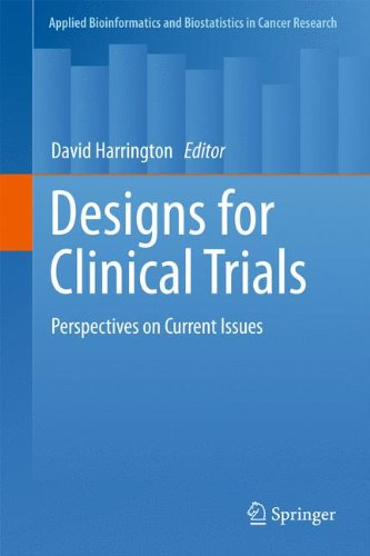 Designs for Clinical Trials: Perspectives on Current Issues (Applied Bioinformatics and Biostatistics in Cancer Research
