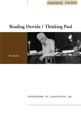 Reading Derrida / Thinking Paul: On Justice (Cultural Memory In The Present)