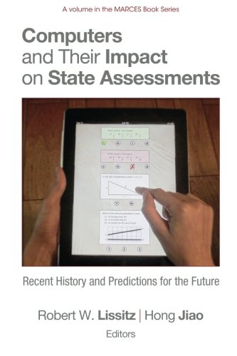 Computers and Their Impact on State Assessments: Recent History and Predictions for the Future (The MARCES Book Series)