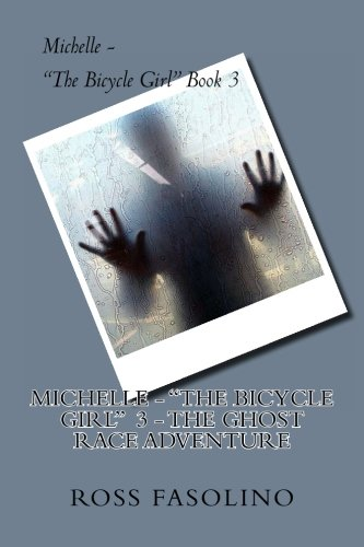 Michelle - The Bicycle Girl Book 3: The Ghost Race Adventure (Volume 3) PDF