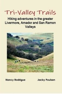 Tri-Valley Trails: Hiking Adventures in the Greater Livermore, Amador, and San Ramon Valleys
