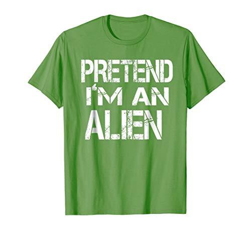 Pretend I'm An Alien Lazy Halloween Costume Tshirt ()