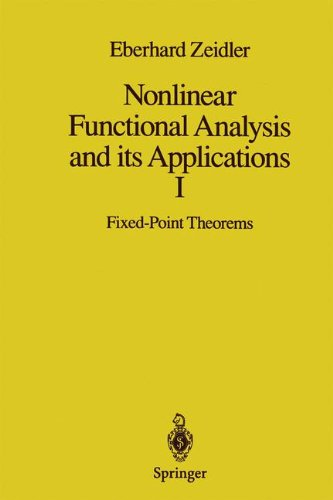 Nonlinear Functional Analysis and its Applications: I: Fixed-Point Theorems (Nonlinear Functional Analysis & Its Applications) (Pt. 1)