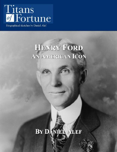 Henry Ford: An American Icon (Titans of Fortune)