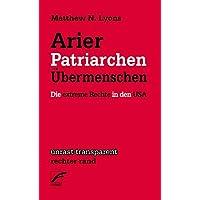 Arier, Patriarchen, Übermenschen: Die extreme Rechte in den USA (Transparent, Band 15)